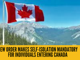 New Order Makes Self-Isolation Mandatory for Individuals Entering Canada