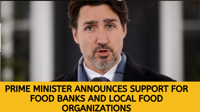 Prime Minister announces support for food banks and local food organizations