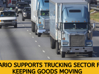 Ontario Supports Trucking Sector for Keeping Goods Moving