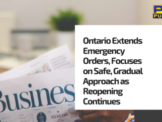Ontario Extends Emergency Orders, Focuses on Safe, Gradual Approach as Reopening Continues