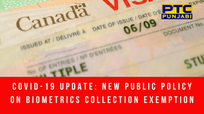 COVID-19 update New public policy on biometrics collection exemption for temporary residence applicants from within Canada in effect until further notice